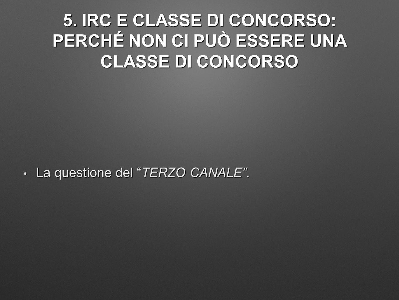 5. IRC E CLASSE DI CONCORSO: PERCHÉ NON CI PUÒ ESSERE UNA CLASSE DI CONCORSO