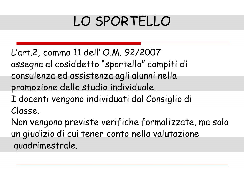 LO SPORTELLO L'art.2, comma 11 dell' O.M. 92/2007