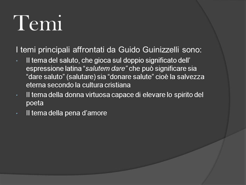 Temi I temi principali affrontati da Guido Guinizzelli sono:
