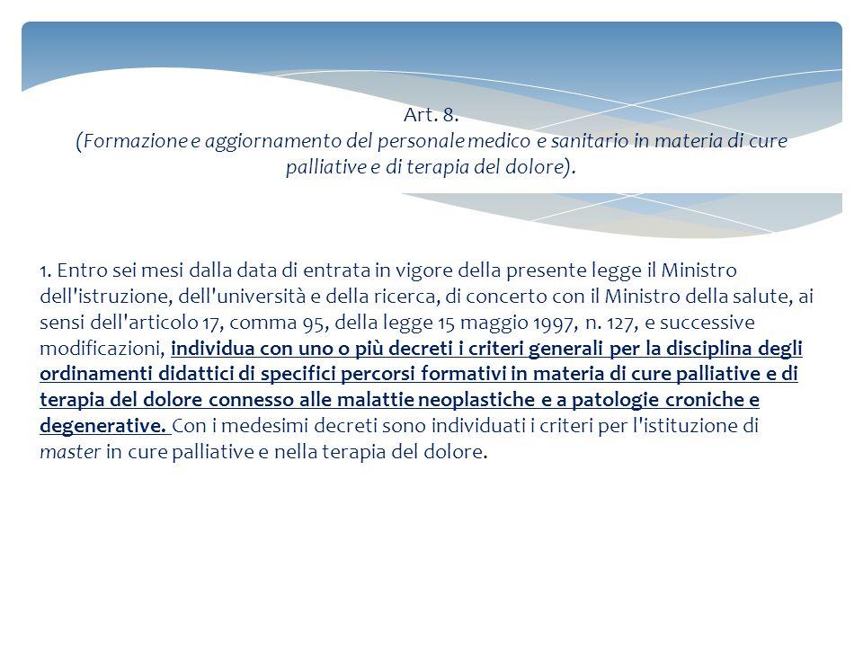 Art. 8. (Formazione e aggiornamento del personale medico e sanitario in materia di cure palliative e di terapia del dolore).