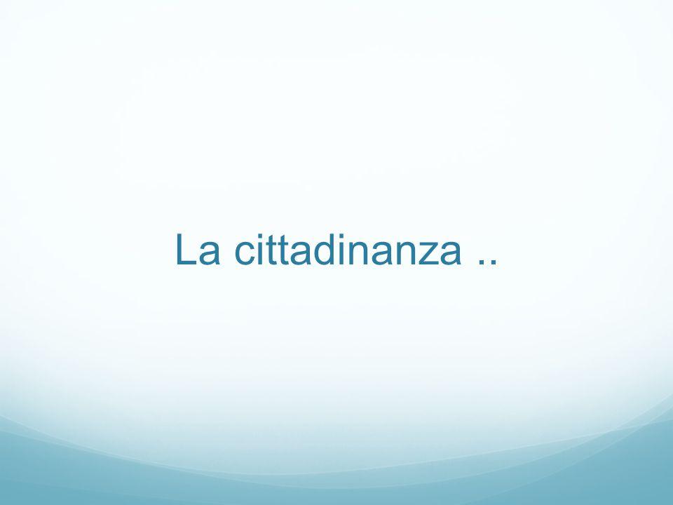 La cittadinanza ..