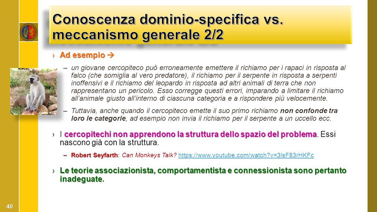 Conoscenza dominio-specifica vs. meccanismo generale 2/2