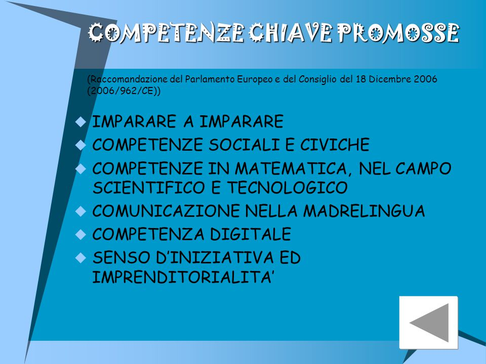 COMPETENZE CHIAVE PROMOSSE (Raccomandazione del Parlamento Europeo e del Consiglio del 18 Dicembre 2006 (2006/962/CE))