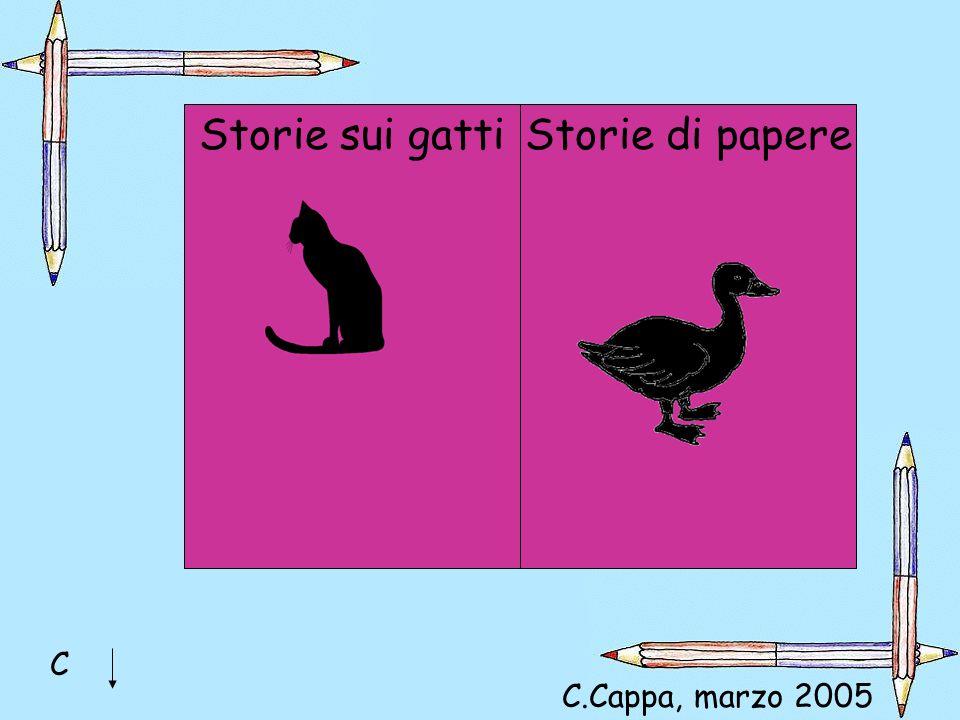 Storie sui gatti Storie di papere C C.Cappa, marzo 2005 Viviana: