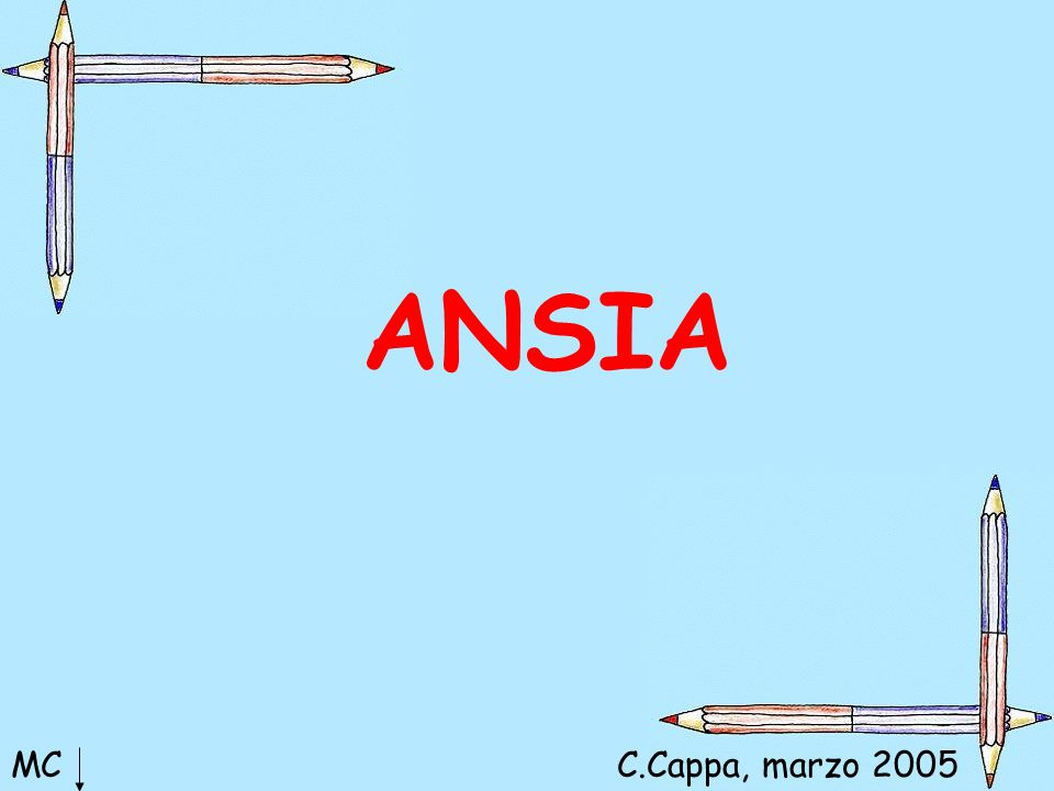ANSIA MC C.Cappa, marzo 2005 Claudia