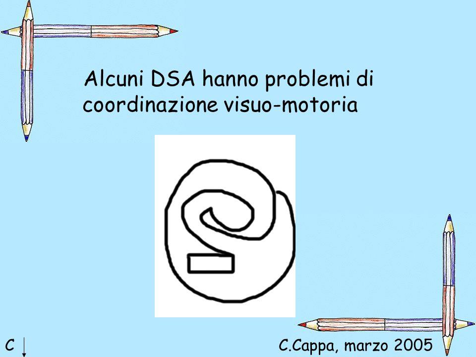 Alcuni DSA hanno problemi di coordinazione visuo-motoria