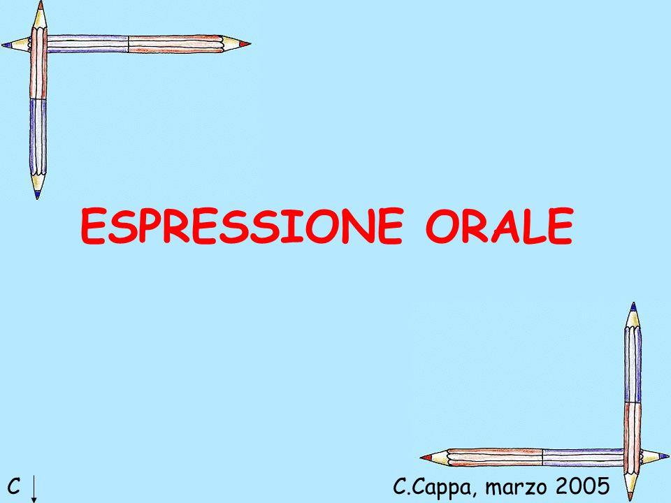 ESPRESSIONE ORALE C C.Cappa, marzo 2005