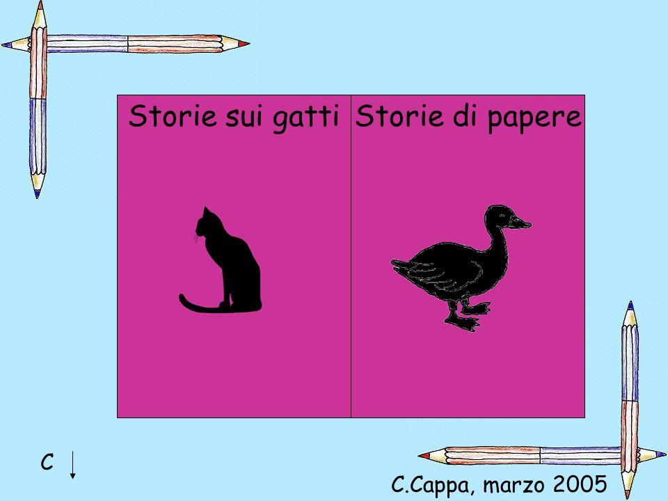 Storie sui gatti Storie di papere C C.Cappa, marzo 2005