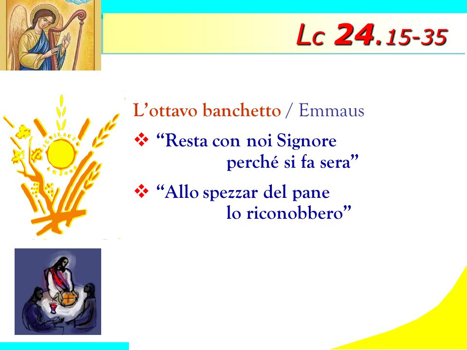 Lc 24.15-35 L'ottavo banchetto / Emmaus
