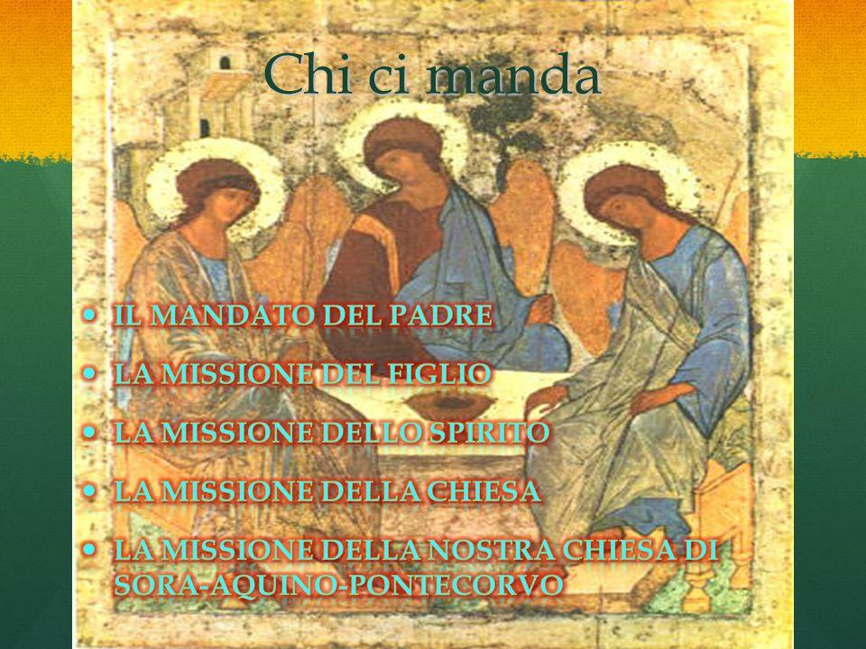 Chi ci manda Il mandato del Padre La missione del Figlio