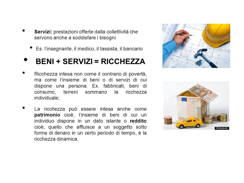BENI + SERVIZI = RICCHEZZA