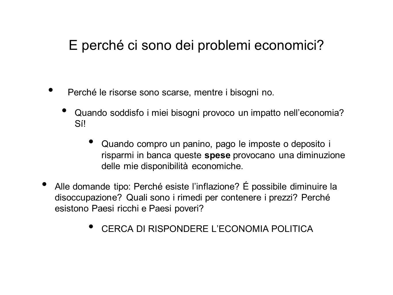 E perché ci sono dei problemi economici