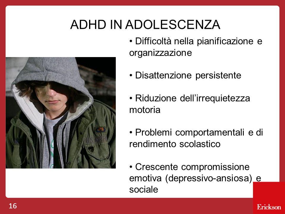 ADHD IN ADOLESCENZA Difficoltà nella pianificazione e organizzazione
