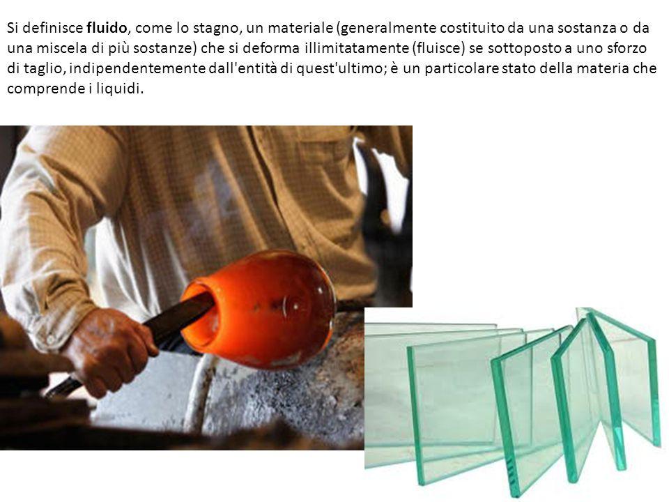 Si definisce fluido, come lo stagno, un materiale (generalmente costituito da una sostanza o da una miscela di più sostanze) che si deforma illimitatamente (fluisce) se sottoposto a uno sforzo di taglio, indipendentemente dall entità di quest ultimo; è un particolare stato della materia che comprende i liquidi.