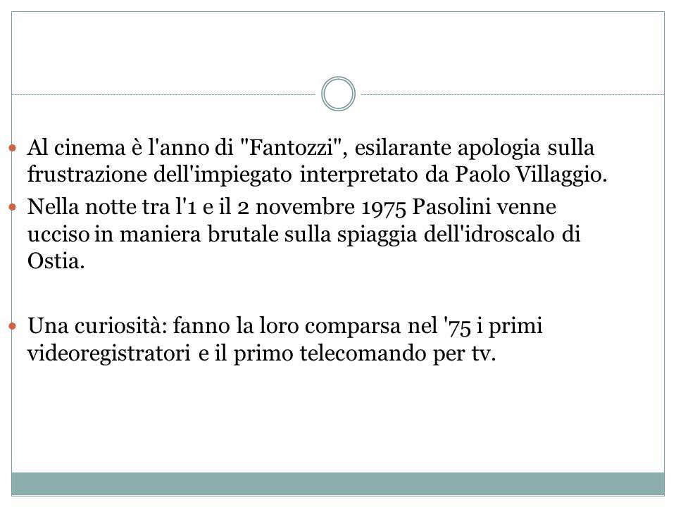 Al cinema è l anno di Fantozzi , esilarante apologia sulla frustrazione dell impiegato interpretato da Paolo Villaggio.