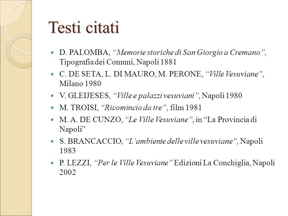 Testi citati D. PALOMBA, Memorie storiche di San Giorgio a Cremano , Tipografia dei Comuni, Napoli 1881.