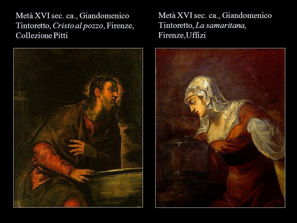 Metà XVI sec. ca., Giandomenico Tintoretto, Cristo al pozzo, Firenze, Collezione Pitti