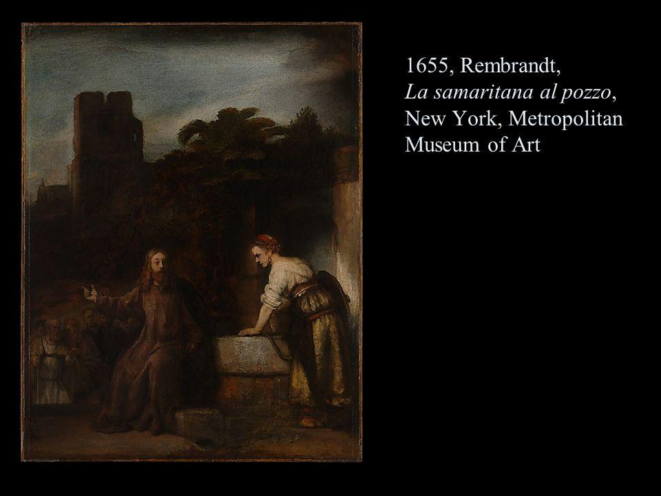 1655, Rembrandt, La samaritana al pozzo, New York, Metropolitan Museum of Art