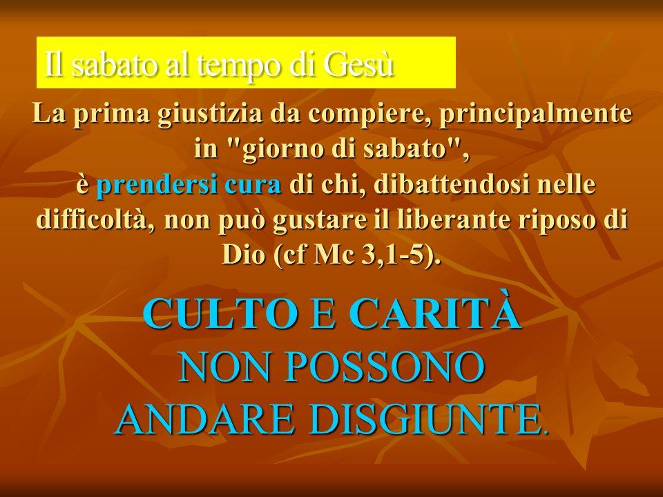 CULTO E CARITÀ NON POSSONO ANDARE DISGIUNTE.