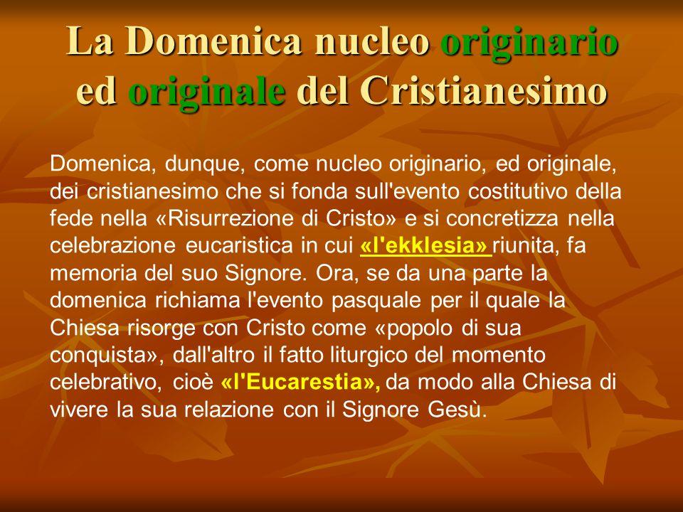 La Domenica nucleo originario ed originale del Cristianesimo