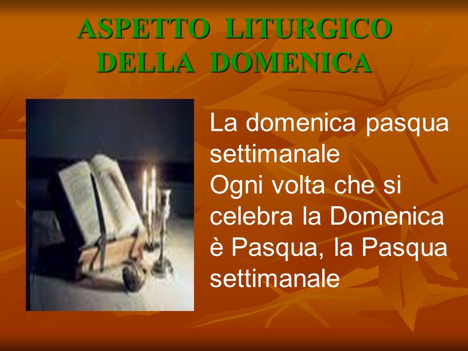ASPETTO LITURGICO DELLA DOMENICA