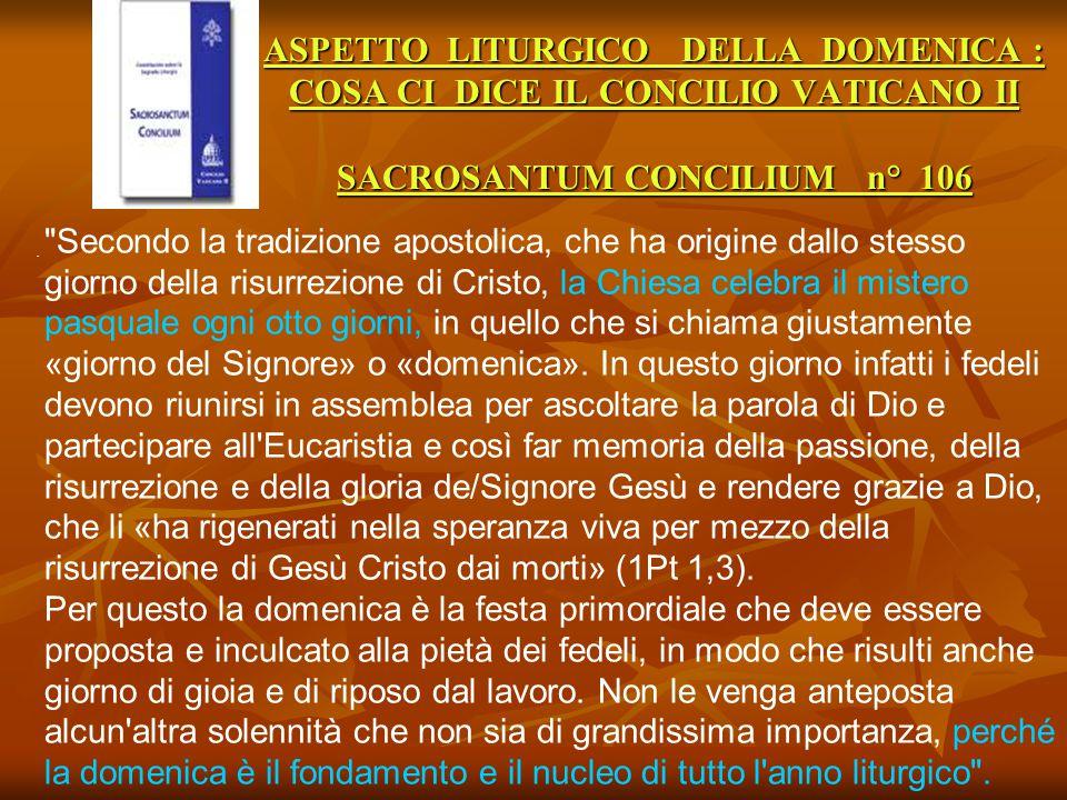 ASPETTO LITURGICO DELLA DOMENICA : COSA CI DICE IL CONCILIO VATICANO II SACROSANTUM CONCILIUM n° 106