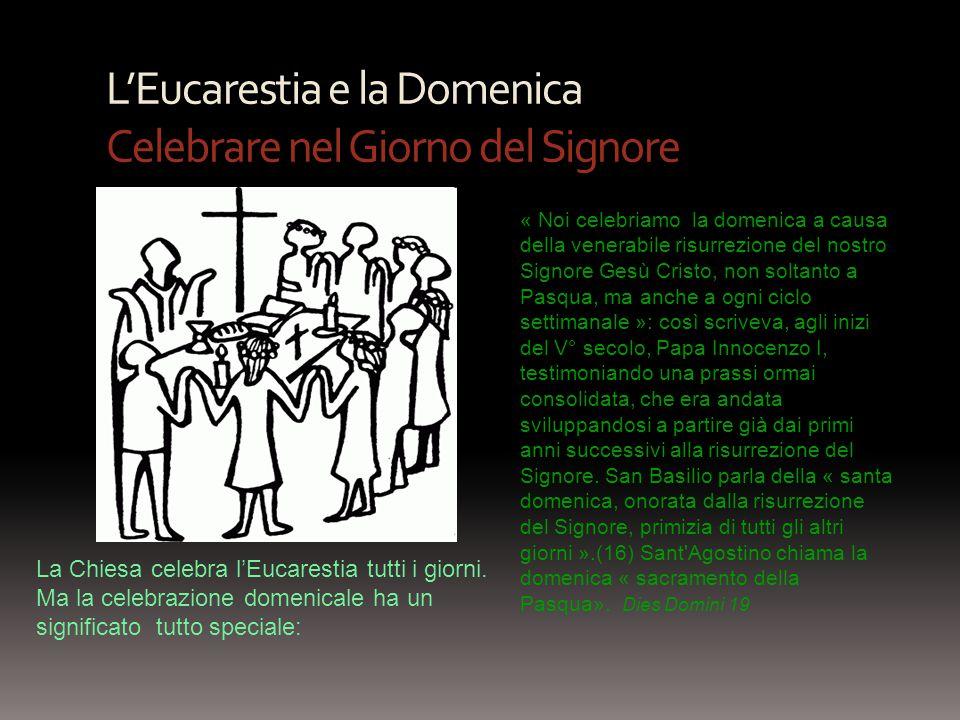 L'Eucarestia e la Domenica Celebrare nel Giorno del Signore