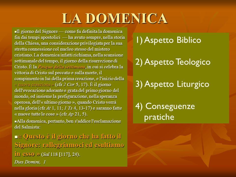 LA DOMENICA Aspetto Biblico 2) Aspetto Teologico 3) Aspetto Liturgico