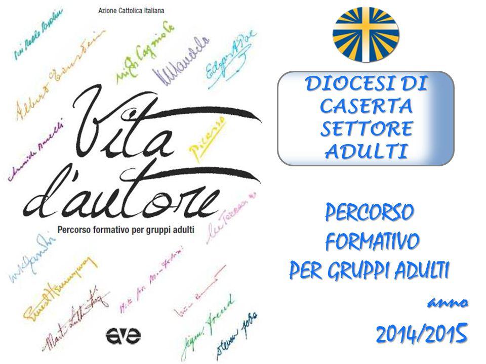 Percorso FORMATIVO PER GRUPPI ADULTI anno 2014/2015 DIOCESI DI CASERTA