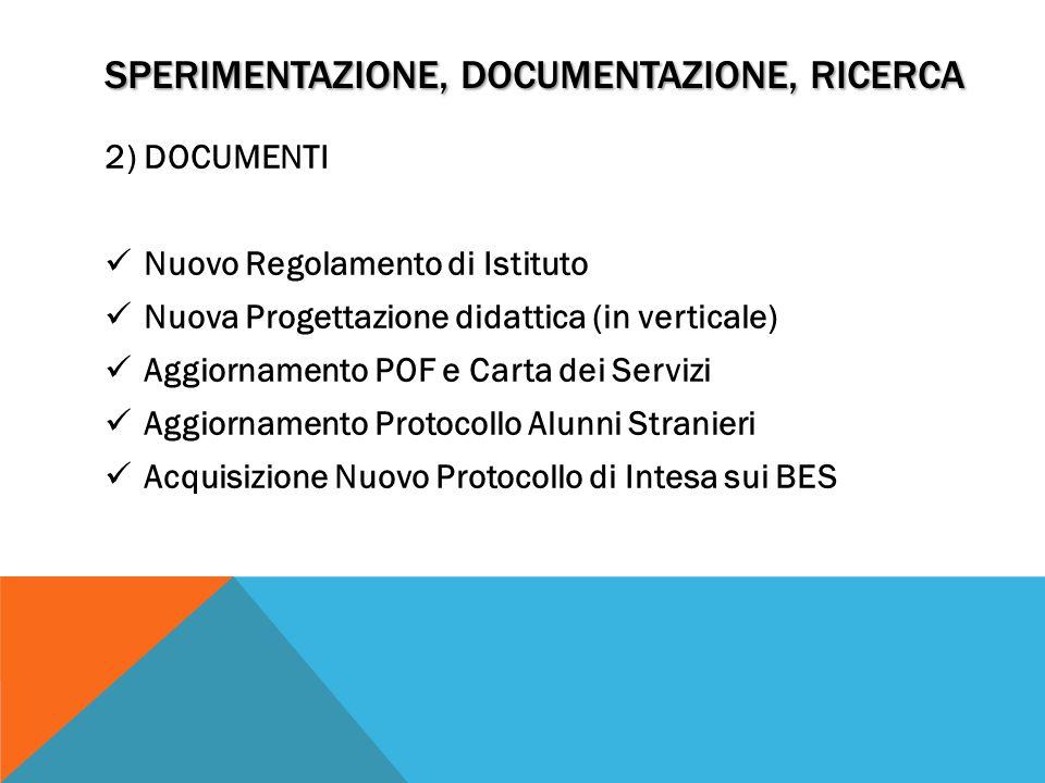 SPERIMENTAZIONE, Documentazione, ricerca