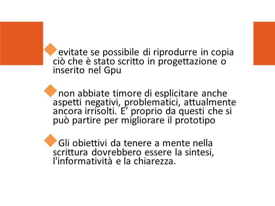 evitate se possibile di riprodurre in copia ciò che è stato scritto in progettazione o inserito nel Gpu