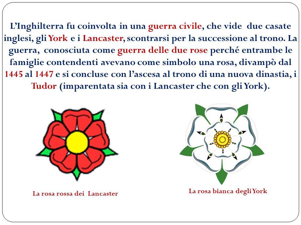 La rosa bianca degli York La rosa rossa dei Lancaster