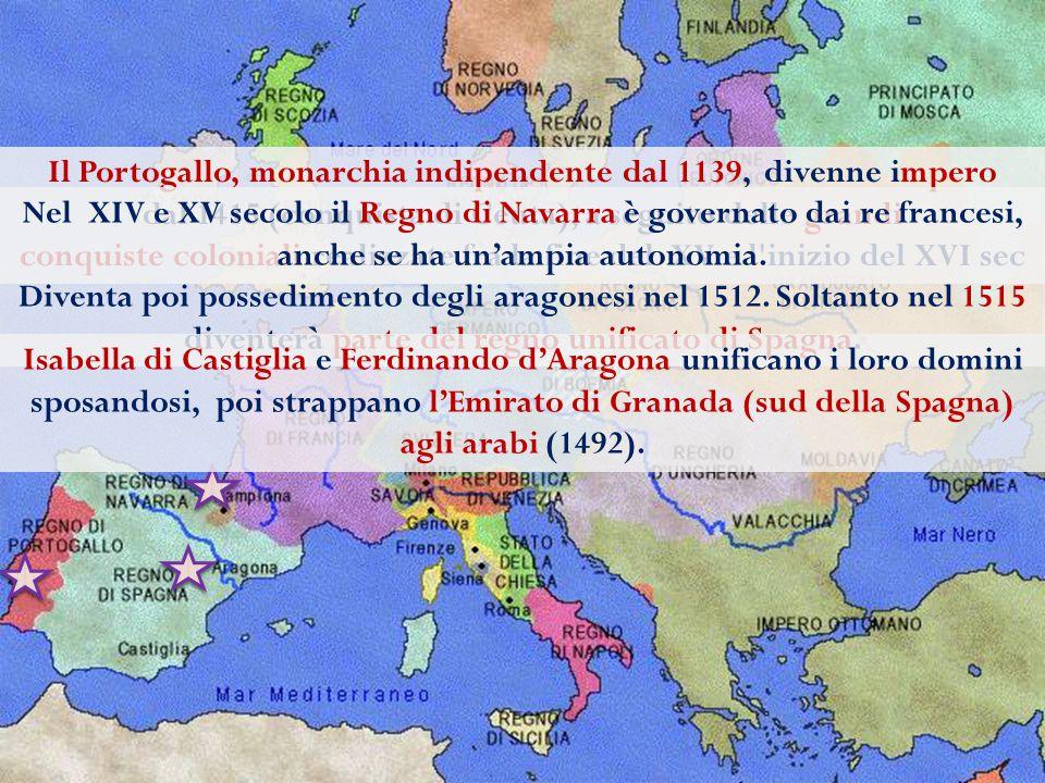 Il Portogallo, monarchia indipendente dal 1139, divenne impero dal 1415 (conquista di Ceuta), a seguito delle grandi conquiste coloniali realizzate fra la fine del XV e l inizio del XVI sec