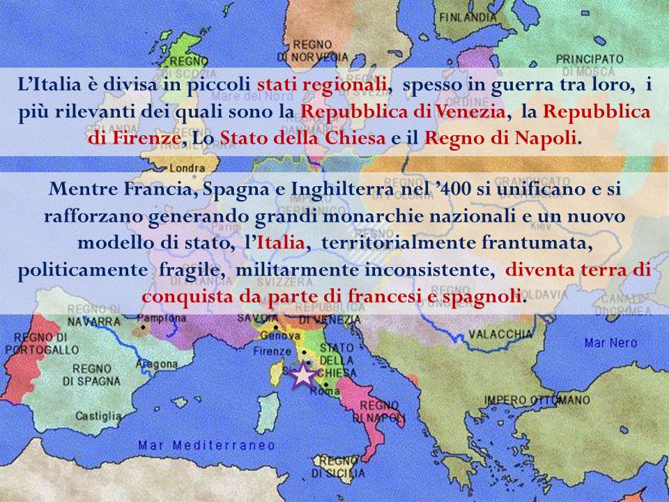 L'Italia è divisa in piccoli stati regionali, spesso in guerra tra loro, i più rilevanti dei quali sono la Repubblica di Venezia, la Repubblica di Firenze, Lo Stato della Chiesa e il Regno di Napoli.