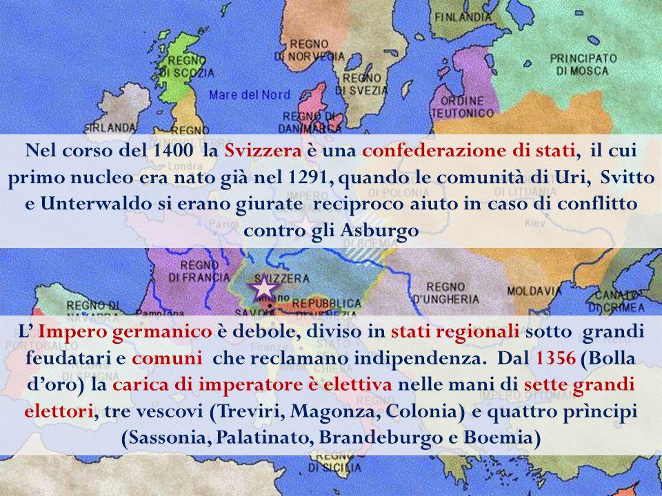 Nel corso del 1400 la Svizzera è una confederazione di stati, il cui primo nucleo era nato già nel 1291, quando le comunità di Uri, Svitto e Unterwaldo si erano giurate reciproco aiuto in caso di conflitto contro gli Asburgo