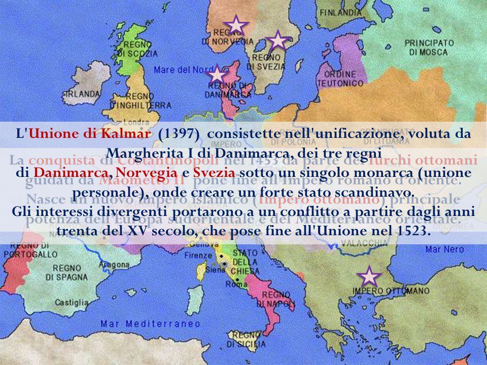 L Unione di Kalmar (1397) consistette nell unificazione, voluta da Margherita I di Danimarca, dei tre regni di Danimarca, Norvegia e Svezia sotto un singolo monarca (unione personale), onde creare un forte stato scandinavo.