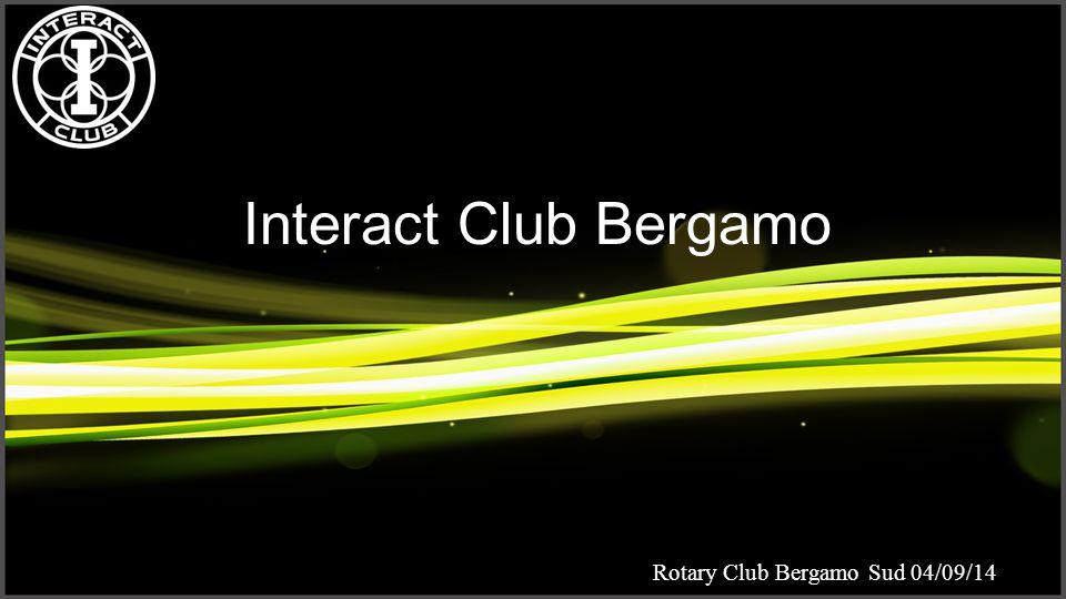 Interact Club Bergamo Rotary Club Bergamo Sud 04/09/14