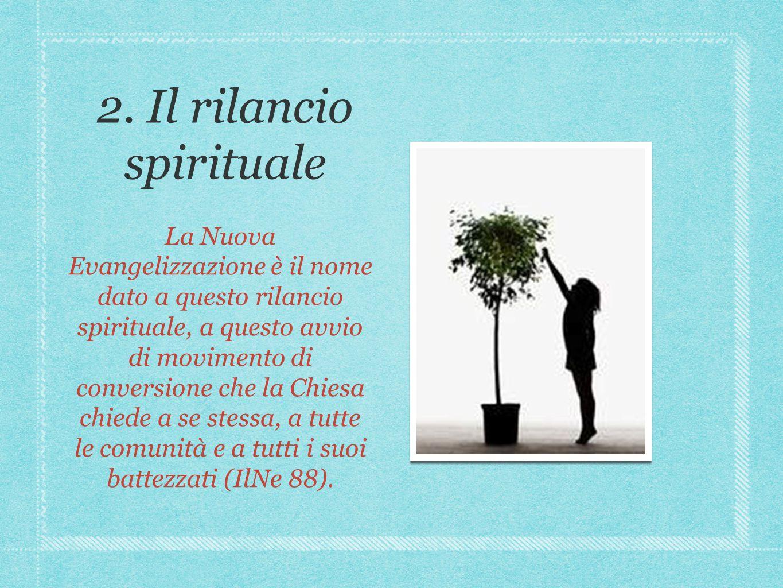 2. Il rilancio spirituale