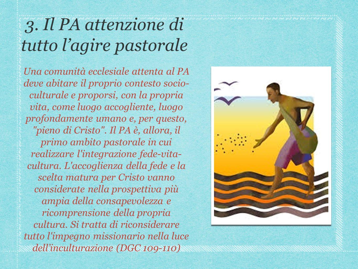 3. Il PA attenzione di tutto l'agire pastorale