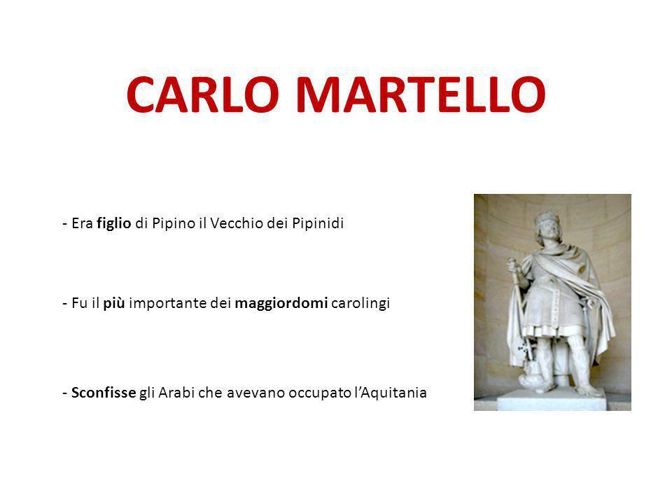 CARLO MARTELLO - Era figlio di Pipino il Vecchio dei Pipinidi
