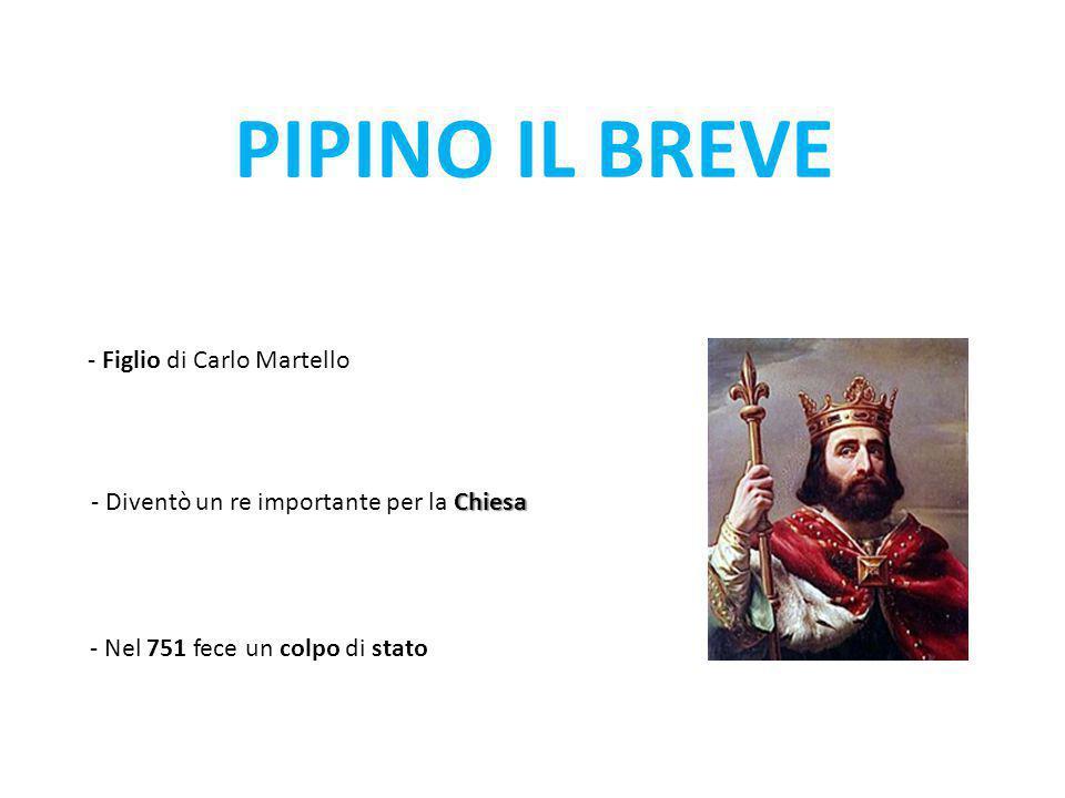 PIPINO IL BREVE - Figlio di Carlo Martello