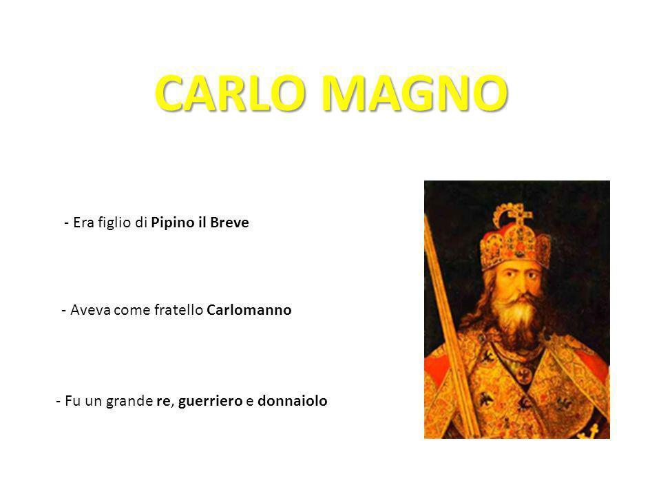 CARLO MAGNO - Era figlio di Pipino il Breve
