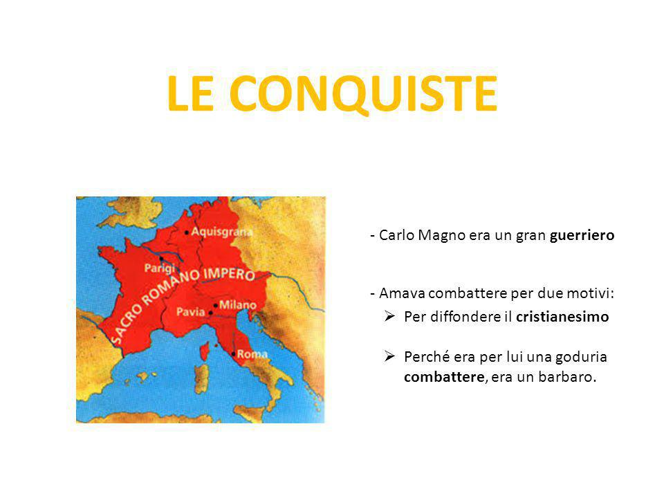 LE CONQUISTE - Carlo Magno era un gran guerriero