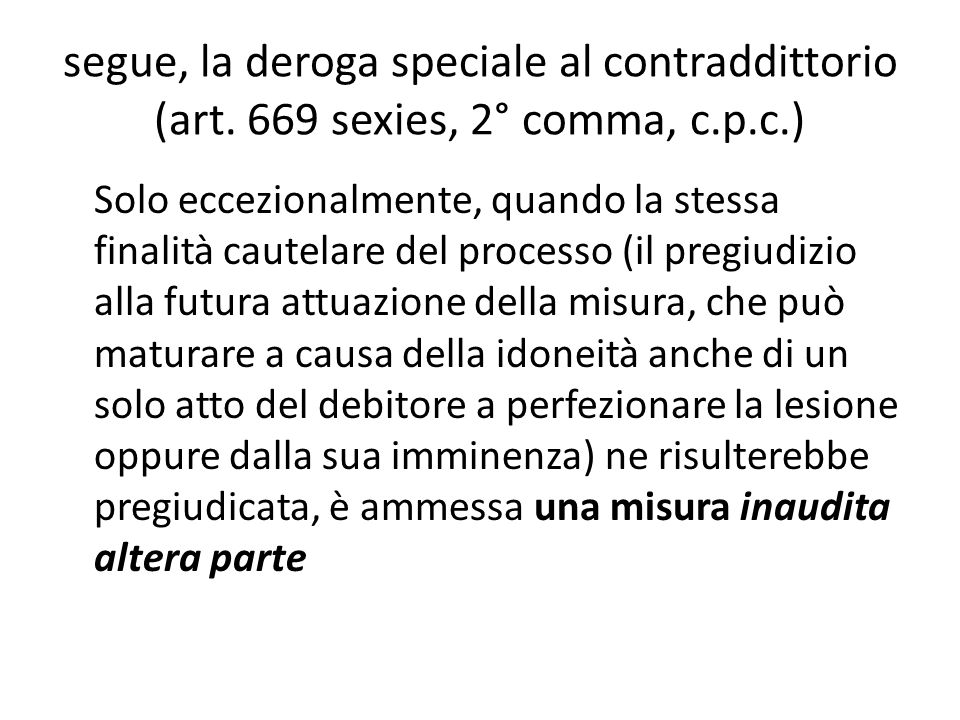segue, la deroga speciale al contraddittorio (art