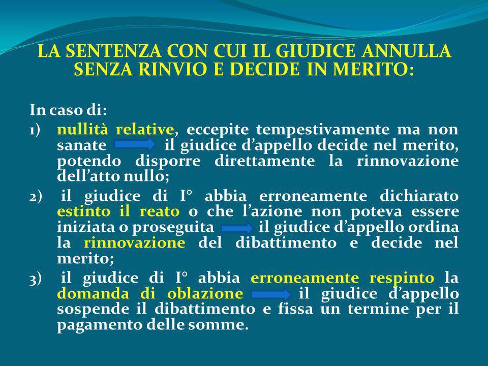 LA SENTENZA CON CUI IL GIUDICE ANNULLA SENZA RINVIO E DECIDE IN MERITO: