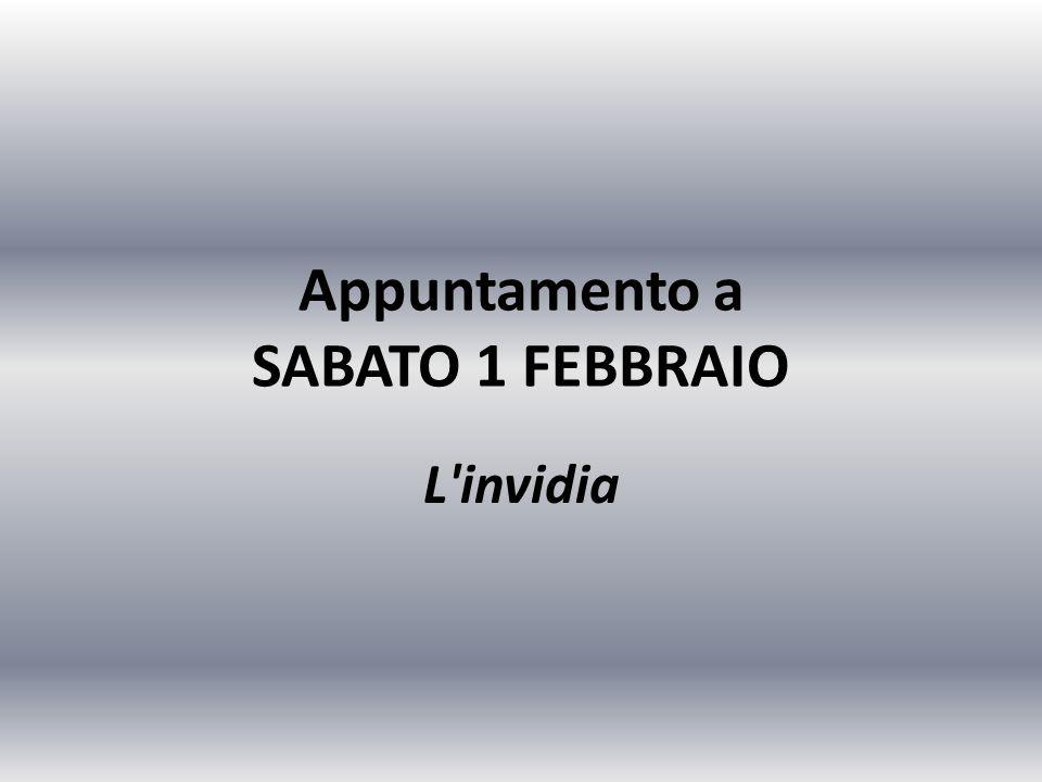 Appuntamento a SABATO 1 FEBBRAIO