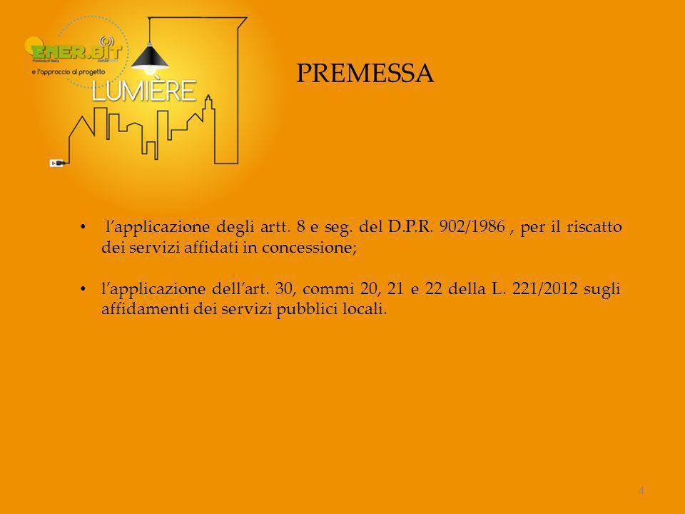 PREMESSA l'applicazione degli artt. 8 e seg. del D.P.R. 902/1986 , per il riscatto dei servizi affidati in concessione;