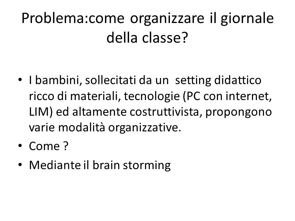 Problema:come organizzare il giornale della classe
