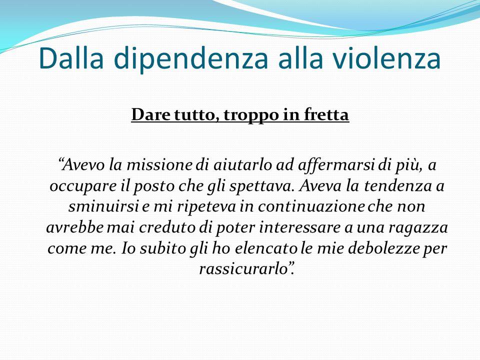 Dalla dipendenza alla violenza