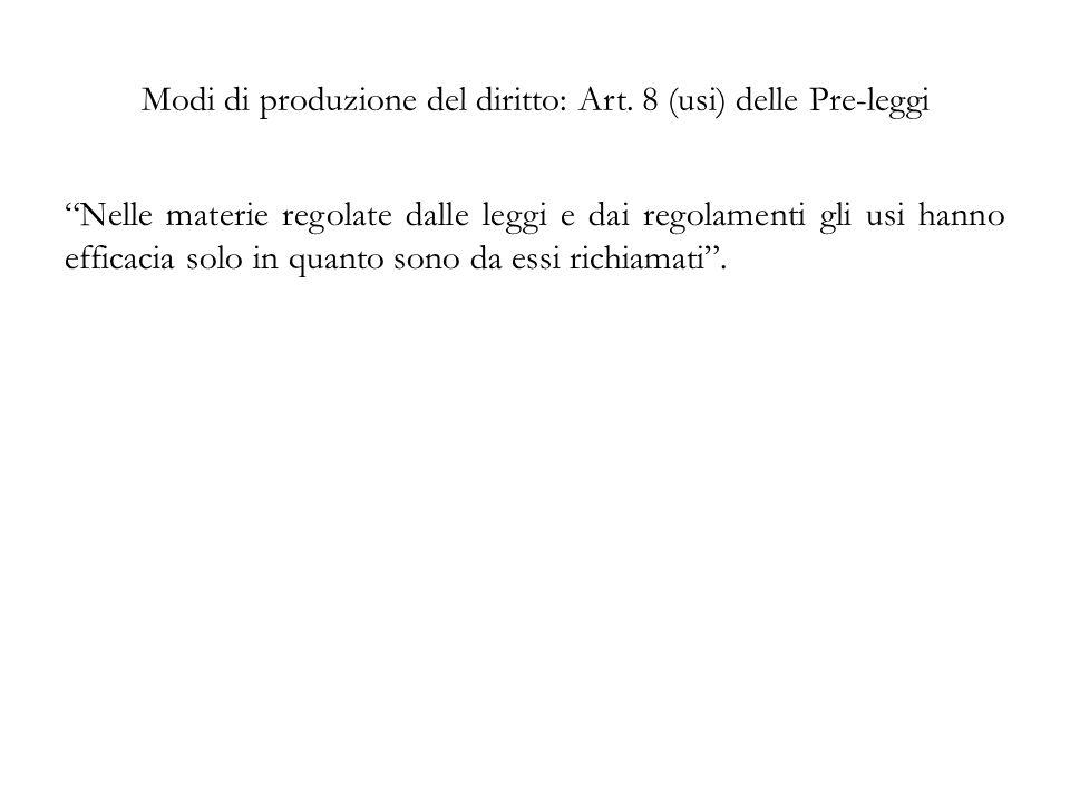 Modi di produzione del diritto: Art. 8 (usi) delle Pre-leggi
